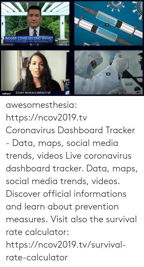 Live: awesomesthesia: https://ncov2019.tv Coronavirus Dashboard Tracker - Data, maps, social media trends, videos Live coronavirus dashboard tracker. Data, maps, social media trends, videos. Discover official informations and learn about prevention measures. Visit also the survival rate calculator: https://ncov2019.tv/survival-rate-calculator