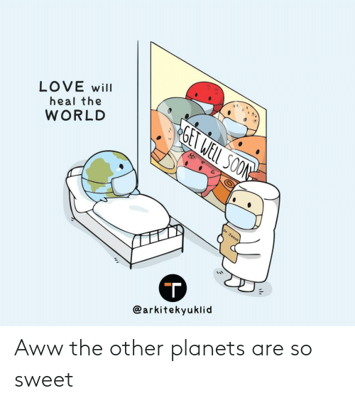 So Sweet: Aww the other planets are so sweet