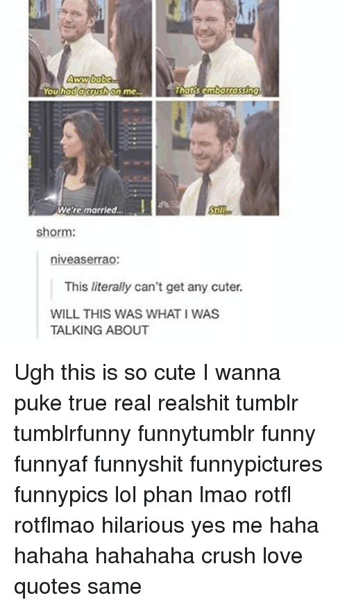 rotflmao: Aww  You hadacrushon me..  Thots embarrossing  We're married...  Still  shorm:  niveaserrao:  This literally can't get any cuter.  WILL THIS WAS WHAT I WAS  TALKING ABOUT Ugh this is so cute I wanna puke true real realshit tumblr tumblrfunny funnytumblr funny funnyaf funnyshit funnypictures funnypics lol phan lmao rotfl rotflmao hilarious yes me haha hahaha hahahaha crush love quotes same