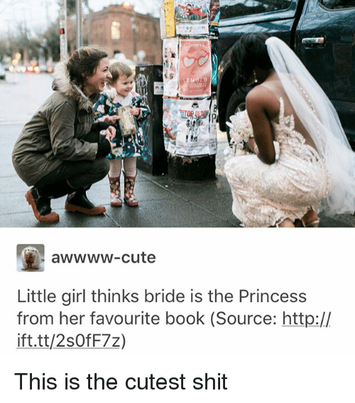Cute, Ironic, and Shit: awwww-cute  Little girl thinks bride is the Princess  from her favourite book (Source: http://  ift.tt/2s0fF7z) This is the cutest shit