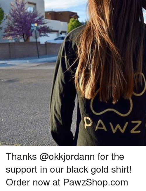 Memes, Black, and 🤖: AWZ Thanks @okkjordann for the support in our black gold shirt! Order now at PawzShop.com