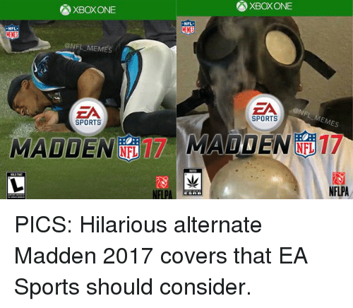 Madden, Ea Sports, and  Maddening: AXBOXONE  NFL  MENES  @NFL MEMES  EA  @NFL MEMES  SPORTS  SPORTS  MADDEN MALDEN  NFLPA  NFLPA PICS: Hilarious alternate Madden 2017 covers that EA Sports should consider.