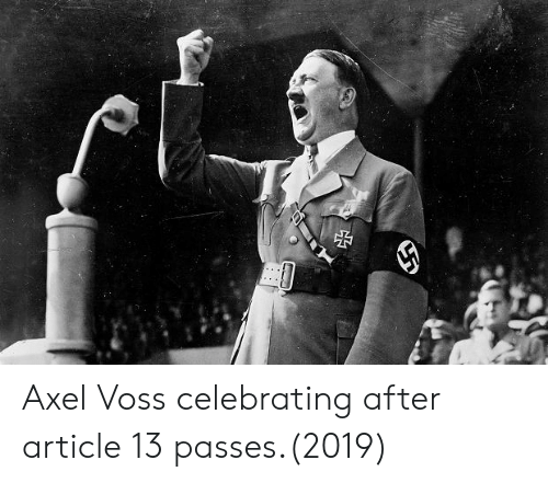 axel: Axel Voss celebrating after article 13 passes.(2019)