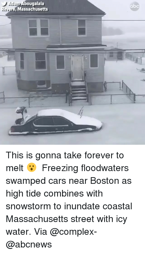 Abc, Cars, and Complex: ayAbougalala  abc  Massachusetts This is gonna take forever to melt 😮 ・・・ Freezing floodwaters swamped cars near Boston as high tide combines with snowstorm to inundate coastal Massachusetts street with icy water. Via @complex-@abcnews