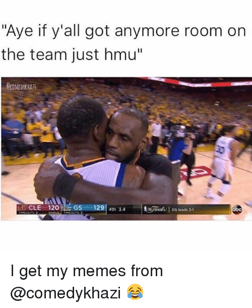 "Memes, 🤖, and Hmu: ""Aye if y'all got anymore room on  the team just hmu""  29  4th 3.4 I get my memes from @comedykhazi 😂"