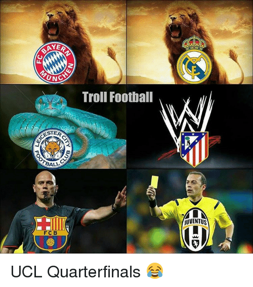 Memes, 🤖, and Ucl: AYE  UNO  CESTA  ERG  BALL  F B  Troll Football  TUVENTUS UCL Quarterfinals 😂