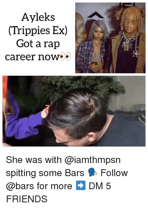 Friends, Memes, and Rap: Ayleks  (Trippies Ex)  Got a rap  career noW She was with @iamthmpsn spitting some Bars 🗣 Follow @bars for more ➡️ DM 5 FRIENDS