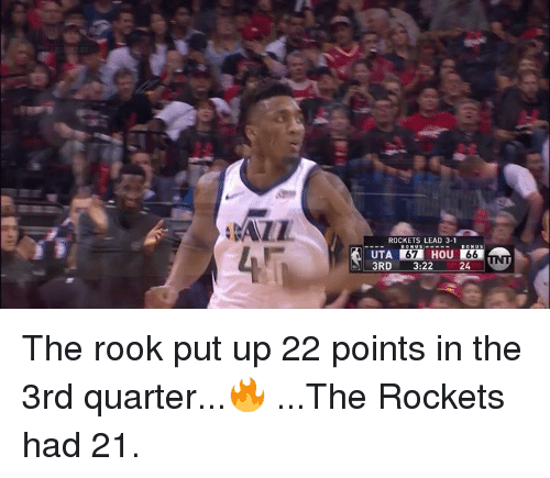 Rockets, Lead, and Uta: AZIZ  ROCKETS LEAD 3-1  UTA 137, HOU  3RD 3:22 24 The rook put up 22 points in the 3rd quarter...🔥  ...The Rockets had 21.