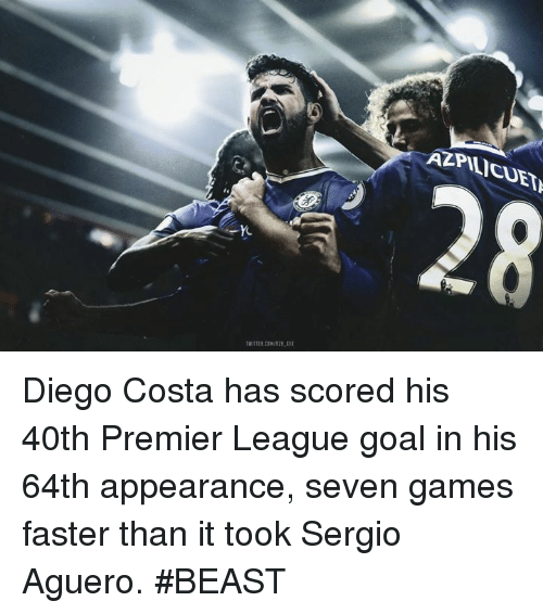 efy: AZPIL/CUET  28  れ  twTTER CIX/821,EFI Diego Costa has scored his 40th Premier League goal in his 64th appearance, seven games faster than it took Sergio Aguero.  #BEAST