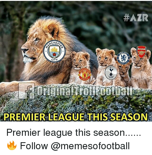 Memes, Premier League, and 🤖:  #AZR  ACHES  CITY  PREMIER LEAGUE THIS SEASON Premier league this season......🔥 Follow @memesofootball