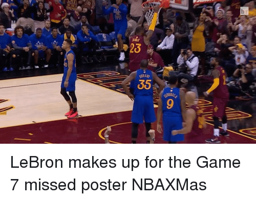 Sports, The Game, and Lebron: b  25  35.  9 LeBron makes up for the Game 7 missed poster NBAXMas