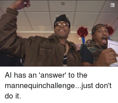 Just Dont Do It: b AI has an 'answer' to the mannequinchallenge...just don't do it.