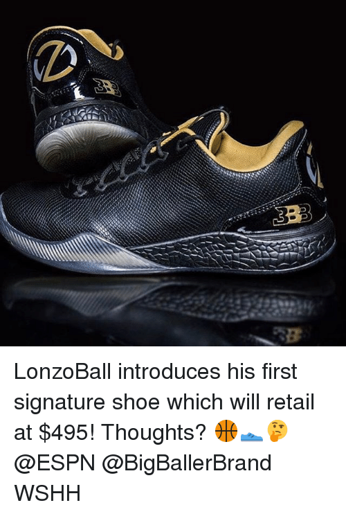 Espn, Memes, and Wshh: B LonzoBall introduces his first signature shoe which will retail at $495! Thoughts? 🏀👟🤔 @ESPN @BigBallerBrand WSHH