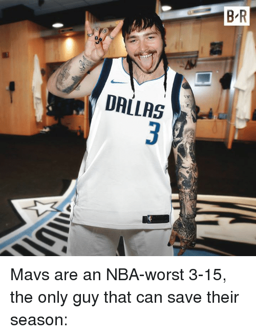 Nba, Dallas, and Can: B R  020  DALLAS Mavs are an NBA-worst 3-15, the only guy that can save their season: