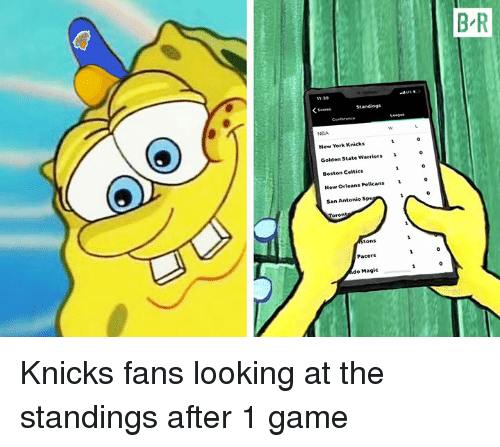 New York Knicks: B-R  11:39  NGA  New York Knicks  Golden State Warriors 1  Boston Celtics  New Orleans Pelicas  San Antonio Sp  Pacers  o Magic Knicks fans looking at the standings after 1 game