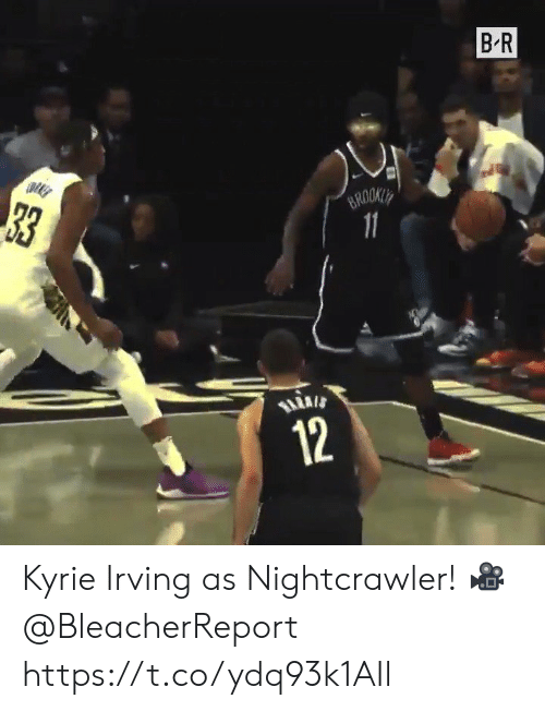 Irving: B R  33  BROOKLY  11  12 Kyrie Irving as Nightcrawler!   🎥 @BleacherReport  https://t.co/ydq93k1AIl