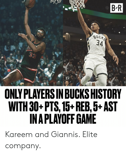giannis: B R  34  ONLY PLAYERS IN BUCKS HISTORY  WITH 30+PTS, 15+REB,5+ AST  INAPLAYOFF GAME Kareem and Giannis. Elite company.