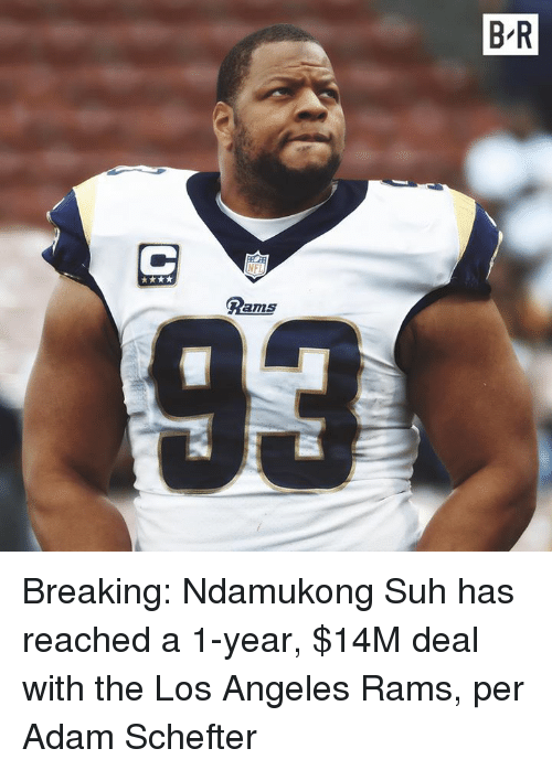 Los Angeles Rams: B-R  Dams  93 Breaking: Ndamukong Suh has reached a 1-year, $14M deal with the Los Angeles Rams, per Adam Schefter