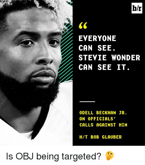 Odell Beckham Jr., Sports, and Stevie Wonder: b/r  EVERYONE  CAN SEE  STEVIE WONDER  CAN SEE IT  ODELL BECKHAM JR  ON OFFICIALS  CALLS AGAINST HIM  H /T BOB GLAUBER Is OBJ being targeted? 🤔