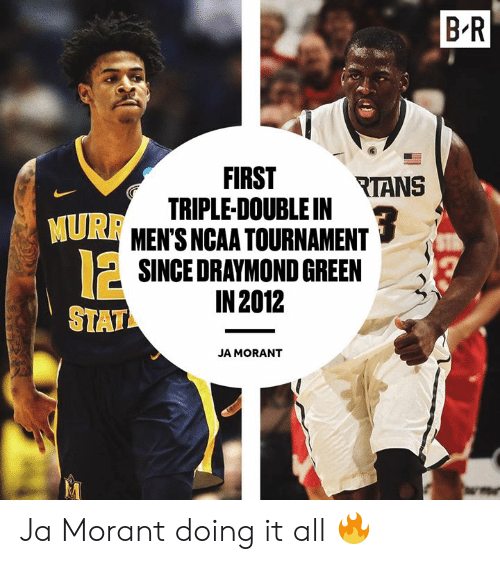 triple double: B R  FIRST RTANS  TRIPLE-DOUBLE IN  MEN'S NCAA TOURNAMENT  SINGEDRAYMOND GREEN  IN 2012  MURR  12  STAT  JA MORANT Ja Morant doing it all 🔥