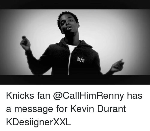 Kevin Durant and Sports: b/r Knicks fan @CallHimRenny has a message for Kevin Durant KDesiignerXXL