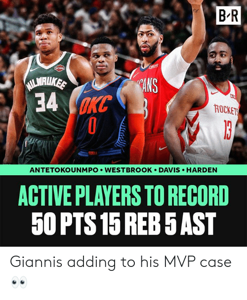 westbrook: B R  lS  rn  34 m  ROCKET  HARDEN  ANTETOKOUNMPO . WESTBROOK . DAVIS  ACTIVE PLAYERS TO RECORD  50 PTS15 REB 5AST Giannis adding to his MVP case 👀