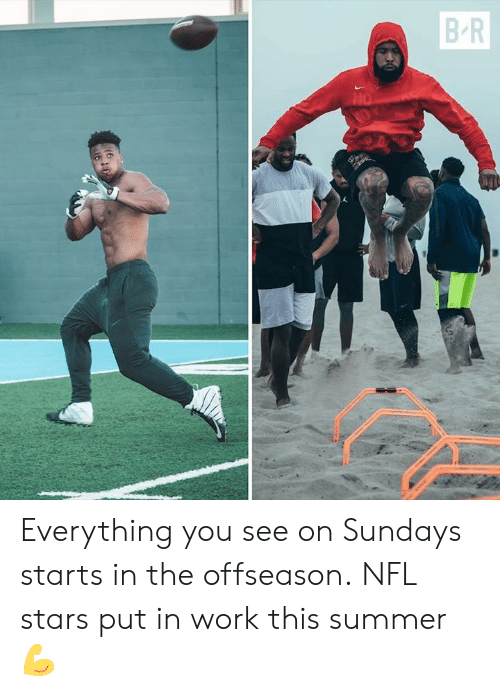 Sundays: B R  NO  PHOTO Everything you see on Sundays starts in the offseason.  NFL stars put in work this summer 💪