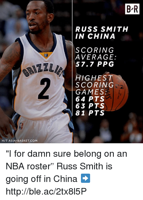 """Nba, China, and Games: B R  RUSS SMITH  IN CHINA  SCORING  AVERAGE:  57.7 PPG  HIGHEST  SCORING  GAMES  64 PTS  63 PTS  81 PTS  H/T ASIA-BASKET.COM """"I for damn sure belong on an NBA roster""""  Russ Smith is going off in China ➡️ http://ble.ac/2tx8l5P"""