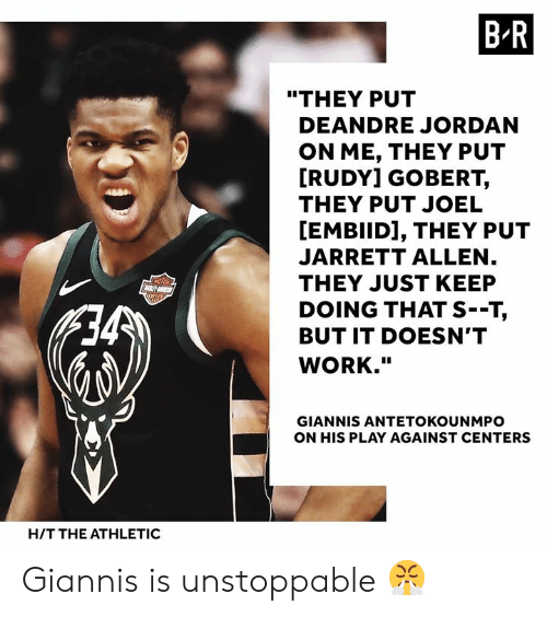 "rudy: B R  ""THEY PUT  DEANDRE JORDAN  ON ME, THEY PUT  RUDY] GOBERT,  THEY PUT JOEL  [EMBIID], THEY PUT  JARRETT ALLEN  THEY JUST KEEP  DOING THAT S--T,  BUT IT DOESN'T  WORK.""  GIANNIS ANTETOKOUNMPO  ON HIS PLAY AGAINST CENTERS  H/T THE ATHLETIC Giannis is unstoppable 😤"