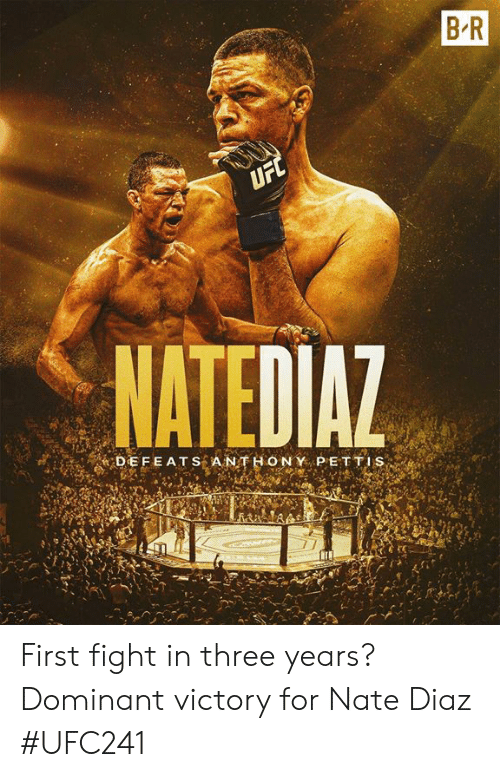 UFC: B R  UFC  NATEDIAZ  DEFEATS A NTHONY PETTIS  BA First fight in three years?  Dominant victory for Nate Diaz  #UFC241