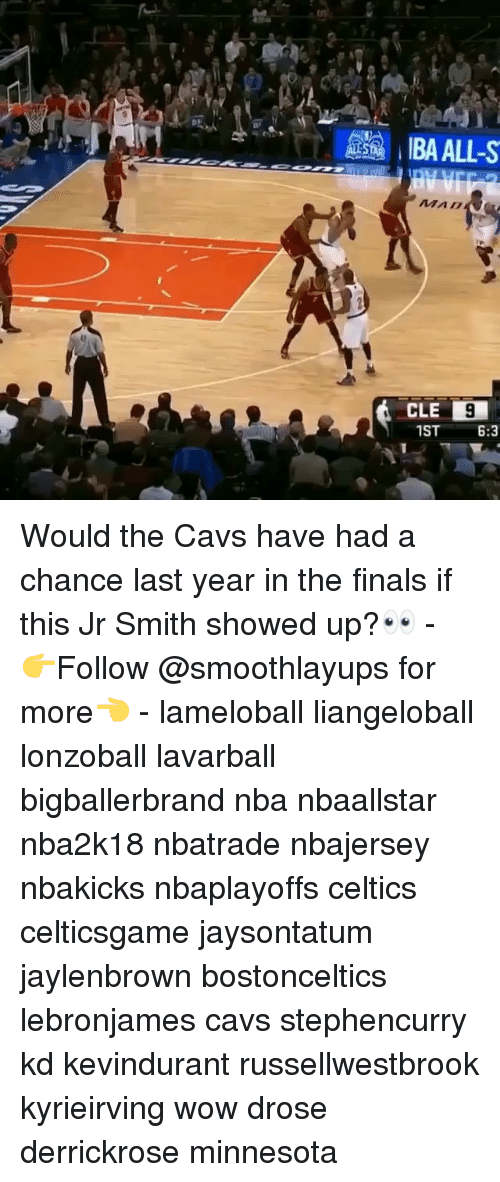 J.R. Smith: BA ALL-S  MAD  CLE  1ST  6:3 Would the Cavs have had a chance last year in the finals if this Jr Smith showed up?👀 - 👉Follow @smoothlayups for more👈 - lameloball liangeloball lonzoball lavarball bigballerbrand nba nbaallstar nba2k18 nbatrade nbajersey nbakicks nbaplayoffs celtics celticsgame jaysontatum jaylenbrown bostonceltics lebronjames cavs stephencurry kd kevindurant russellwestbrook kyrieirving wow drose derrickrose minnesota