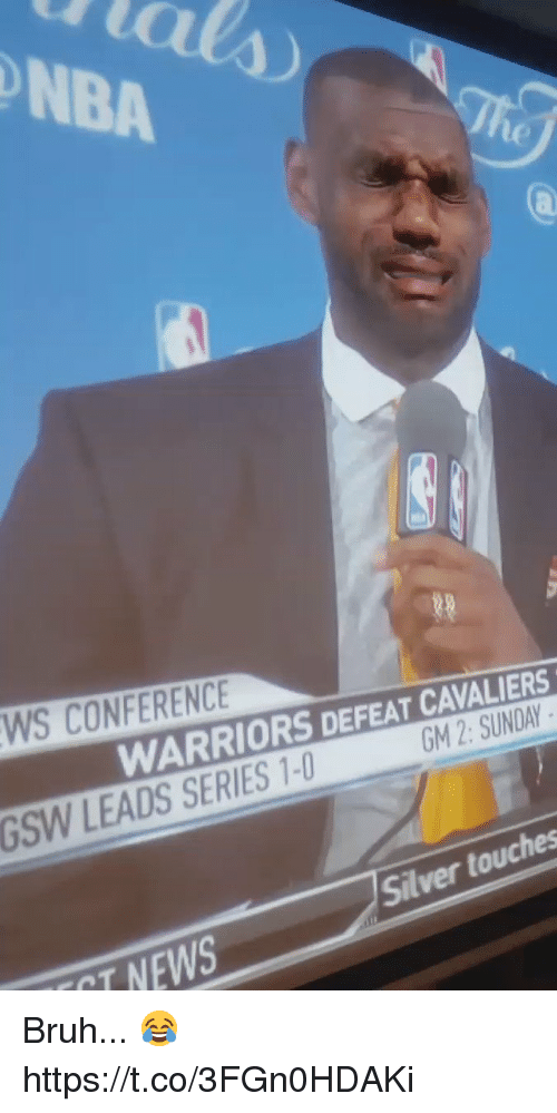 Cavaliers: BA  WS CONFERENCE  WARRIORS DEFEAT CAVALIERS  GM 2: SUNDAY  GSW LEADS SERIES 1-  Silver touches  T NEWS Bruh... 😂  https://t.co/3FGn0HDAKi
