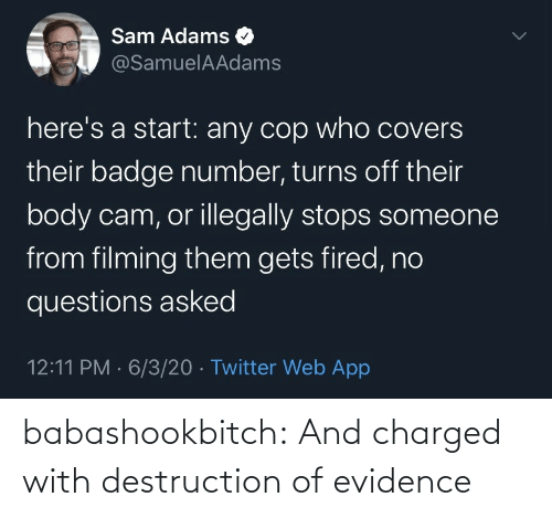 destruction: babashookbitch: And charged with destruction of evidence