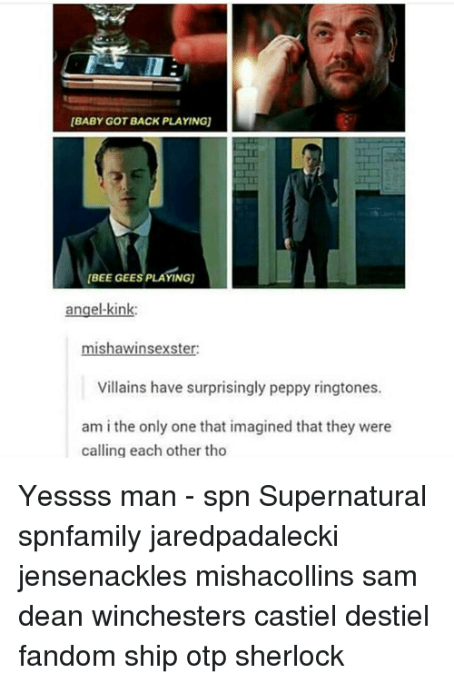 bee gees: [BABY GOT BACK PLAYING  BEE GEES PLA  angel-kink  ter  Villains have surprisingly peppy ringtones.  am i the only one that imagined that they were  calling each other tho Yessss man - spn Supernatural spnfamily jaredpadalecki jensenackles mishacollins sam dean winchesters castiel destiel fandom ship otp sherlock