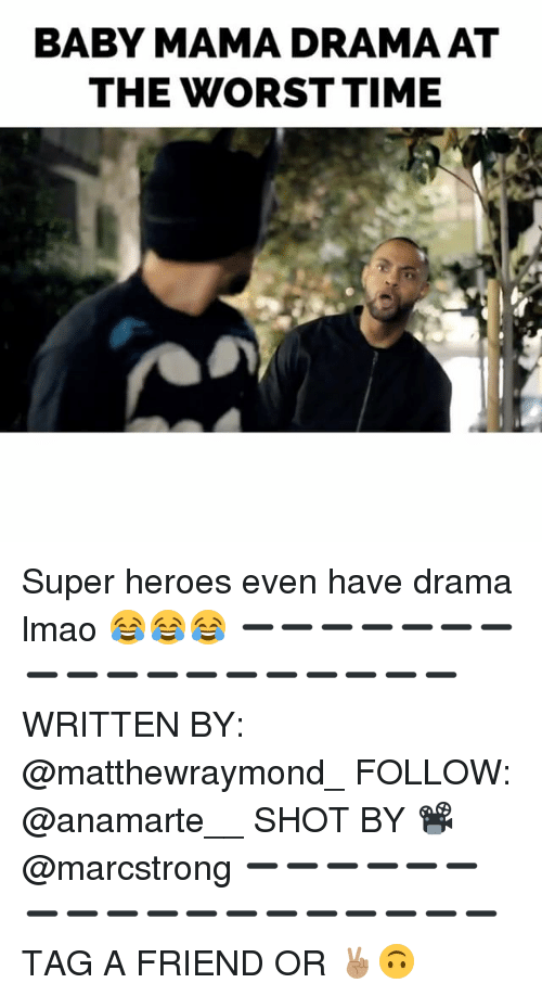 🤖: BABY MAMA DRAMA AT  THE WORST TIME Super heroes even have drama lmao 😂😂😂 ➖➖➖➖➖➖➖➖➖➖➖➖➖➖➖➖➖➖ WRITTEN BY: @matthewraymond_ FOLLOW: @anamarte__ SHOT BY 📽 @marcstrong ➖➖➖➖➖➖➖➖➖➖➖➖➖➖➖➖➖➖ TAG A FRIEND OR ✌🏽️🙃
