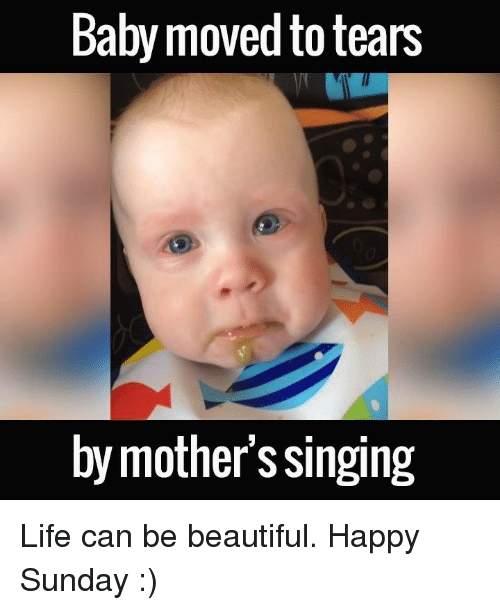 Baby, It's Cold Outside: Baby moved to tears  by mother's singing Life can be beautiful. Happy Sunday :)