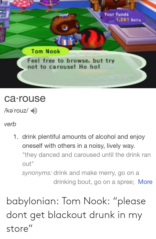 "Drunk: babylonian:  Tom Nook: ""please dont get blackout drunk in my store"""