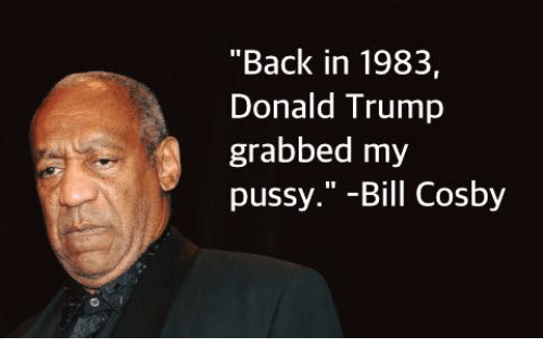 back in 1983 donald trump grabbed my pussy bill cosby 4644111 🔥 25 best memes about bill cosby, donald trump, and dank memes