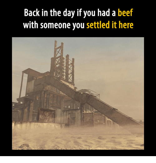 Beef: Back in the day if you had a beef  with someone you settled it here