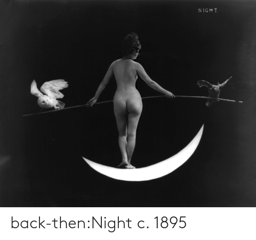 Back Then: back-then:Night  c. 1895