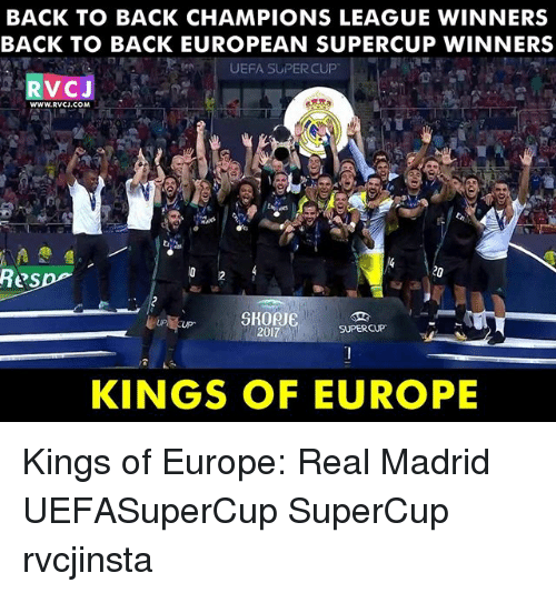 Back to Back, Memes, and Real Madrid: BACK TO BACK CHAMPIONS LEAGUE WINNERS  BACK TO BACK EUROPEAN SUPERCUP WINNERS  RVCJ  WWW.RVCJ.COM  Resp  SHORJE SUPER CUP  201  KINGS OF EUROPE Kings of Europe: Real Madrid UEFASuperCup SuperCup rvcjinsta