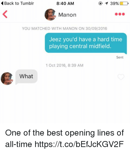 Soccer, Tumblr, and Best: Back to Tumblr  8:40 AM  Manon  YOU MATCHED WITH MANON ON 30/09/2016  Jeez you'd have a hard time  playing central midfield.  Sent  1 Oct 2016, 8:39 AM  What One of the best opening lines of all-time https://t.co/bEfJcKGV2F