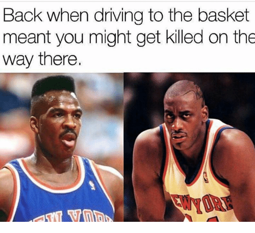 Driving, Back, and You: Back when driving to the basket  meant you might get killed on the  way there.