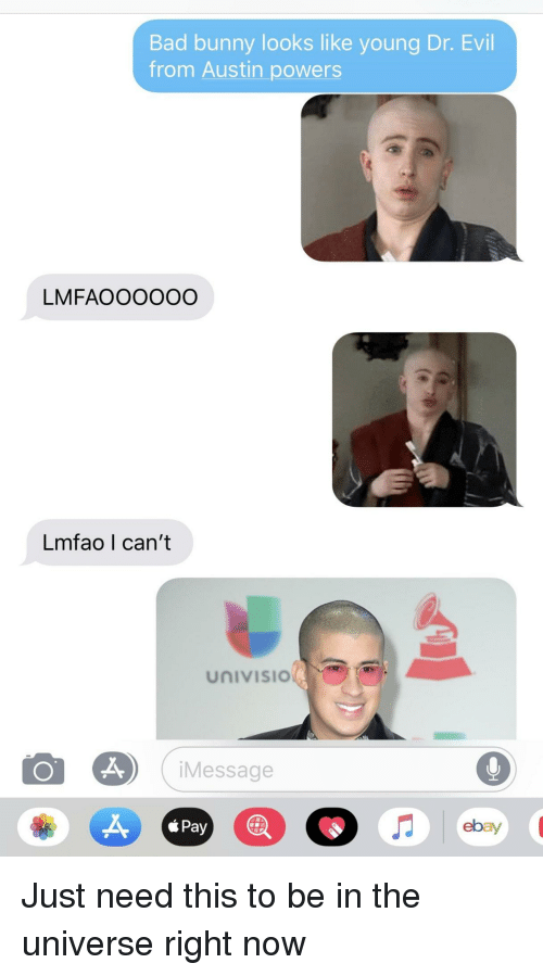 Dr. Evil : Bad bunny looks like young Dr. Evil  from Austin powers  LMFAOOOOOO  Lmfao I can't  UnIVISIO  Message  A,  áPay  ebay Just need this to be in the universe right now