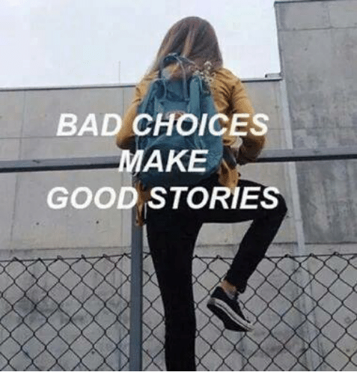 Funny and Good: BAD CHOICES  AKE  GOOD STORE