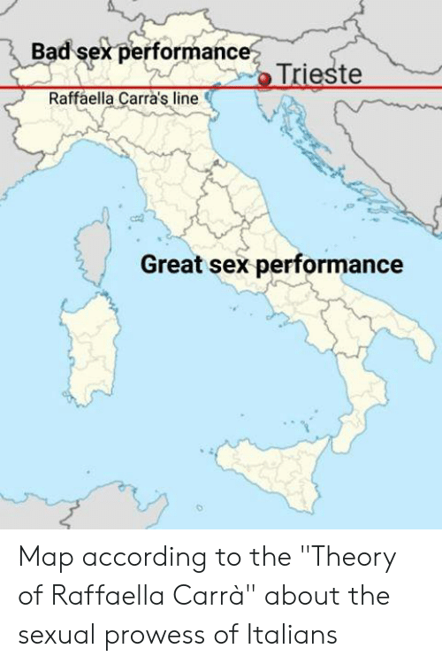 "italians: Bad sex performance  Raffaella Carra's line  Great sex performance Map according to the ""Theory of Raffaella Carrà"" about the sexual prowess of Italians"