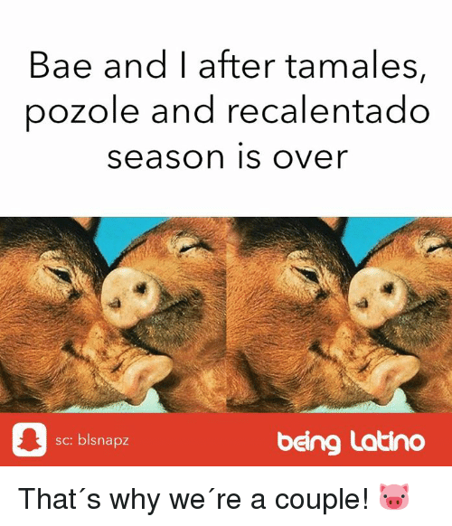 Pozole: Bae and I after tamales,  pozole and recalentado  season is over  sc: blsnapz  being Latino That´s why we´re a couple! 🐷