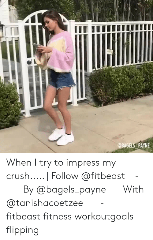 Bagels: @BAGELS PAYNE When I try to impress my crush..... | Follow @fitbeast⠀ -⠀⠀ By @bagels_payne⠀⠀ With @tanishacoetzee⠀⠀ -⠀⠀ fitbeast fitness workoutgoals flipping