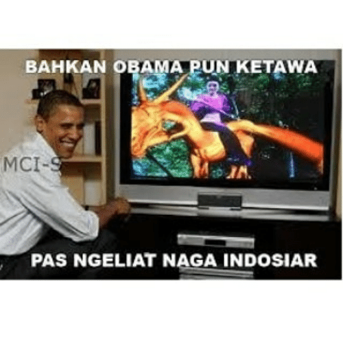Obama, Indonesian (Language), and Mci: BAHKAN OBAMA PUN KETAWA  MCI-  IN.  PAS NGELIAT NAGA INDOSIAR