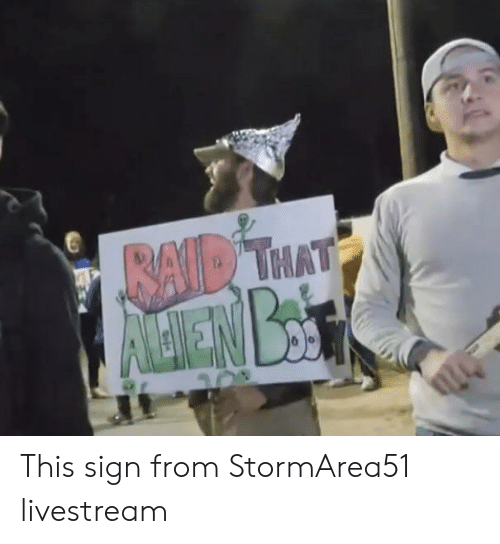 livestream: BAID THAT This sign from StormArea51 livestream